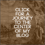 CLICK FOR A JOURNEY TO THE CENTRE OF MY BLOG
